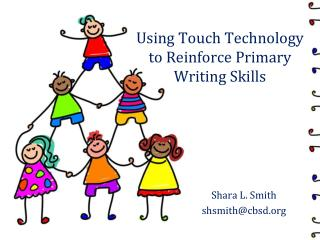 Using Touch Technology to Reinforce Primary Writing Skills