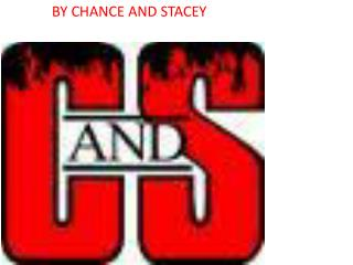 BY CHANCE AND STACEY