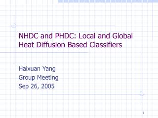 NHDC and PHDC: Local and Global Heat Diffusion Based Classifiers