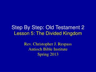 Step By Step: Old Testament 2 Lesson  5:  The  Divided Kingdom