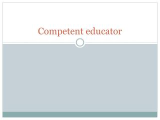 Competent educator