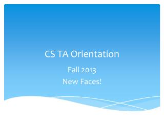 CS TA Orientation