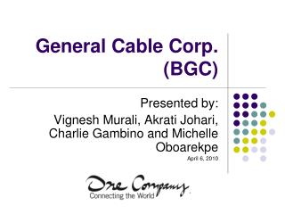 General Cable Corp. (BGC)