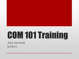 COM 101 Training