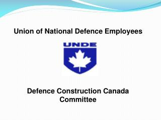 Union of National Defence Employees Defence Construction Canada Committee