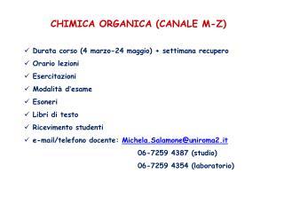 CHIMICA ORGANICA (CANALE M-Z) Durata corso  (4 marzo-24 maggio)  + settimana recupero