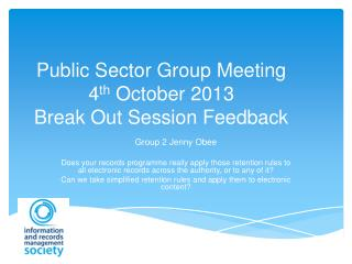 Public Sector Group Meeting 4 th  October 2013 Break Out Session Feedback