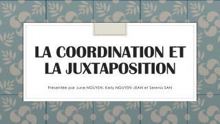 La coordination et la juxtaposition