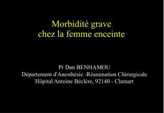 Morbidité grave chez la femme enceinte