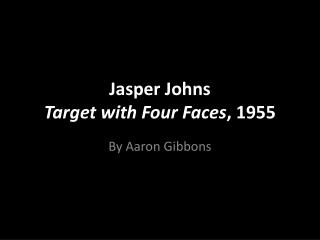 Jasper  Johns Target with Four Faces , 1955
