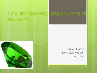 City of Emeralds/ Jasper Gates of Kiamo Ko