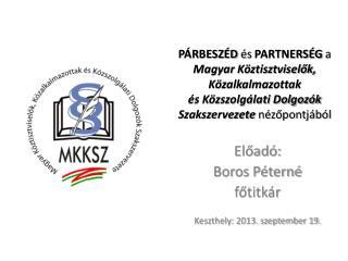 El?ad�: Boros P�tern� f ?titk�r Keszthely: 2013. szeptember 19.