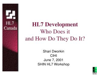 HL7 Development Who Does it and How Do They Do It?
