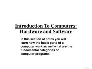 Introduction To Computers: Hardware and Software