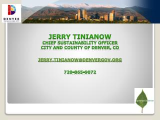 Jerry Tinianow Chief Sustainability Officer City and County of Denver, co