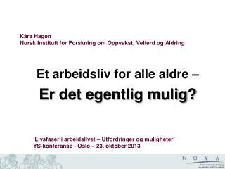 Kåre Hagen Norsk Institutt for Forskning om Oppvekst, Velferd og Aldring