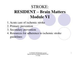 STROKE:   RESIDENT – Brain Matters Module VI