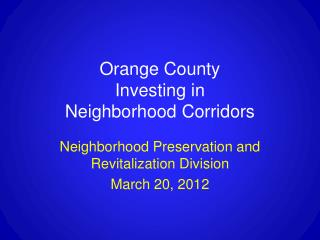 Orange County  Investing in  Neighborhood Corridors