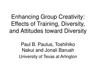 Enhancing Group Creativity: Effects of Training, Diversity, and Attitudes toward Diversity