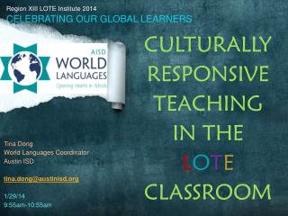 CULTURALLY  RESPONSIVE TEACHING  IN THE  L O T E CLASSROOM