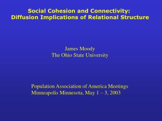 Social Cohesion and Connectivity:  Diffusion Implications of Relational Structure