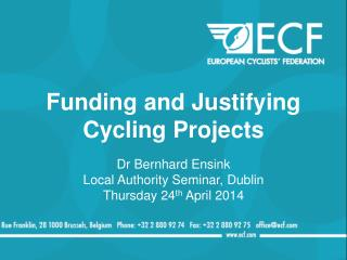 Funding and Justifying  Cycling Projects