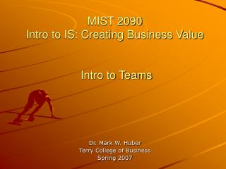 MIST 2090 Intro to IS: Creating Business Value  Intro to Teams