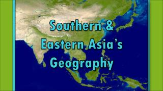 Southern & Eastern Asia's Geography