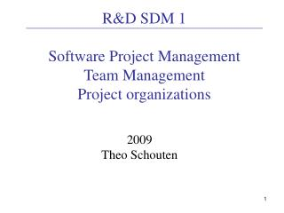 R&D SDM 1 Software Project Management Team Management Project organizations