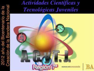 Actividades Cient�ficas y Tecnol�gicas Juveniles