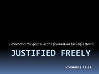 Justified Freely