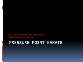 Pressure  P oint Karate