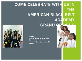 Come Celebrate With Us In The American Black Belt Academy Grand Opening