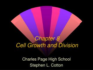 Chapter 8 Cell Growth and Division