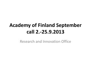 Academy of Finland  September  call  2.-25.9.2013