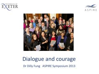 Dialogue and courage