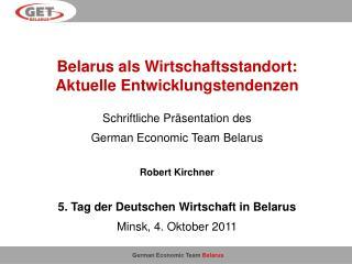 Belarus als Wirtschaftsstandort:  Aktuelle Entwicklungstendenzen