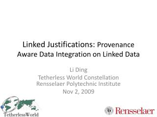 Linked Justifications:  Provenance Aware Data Integration on Linked Data