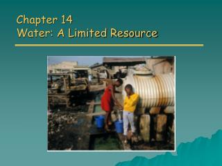Chapter 14 Water: A Limited Resource