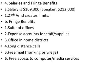 4. Salaries and Fringe Benefits a.Salary is $169,300 (Speaker: $212,000)