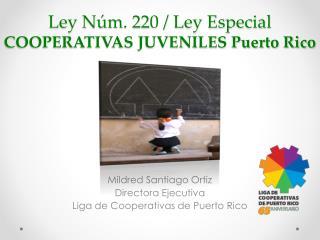 Ley Núm. 220 / Ley Especial COOPERATIVAS JUVENILES Puerto Rico