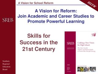 A Vision for Reform: Join Academic and Career Studies to Promote Powerful Learning