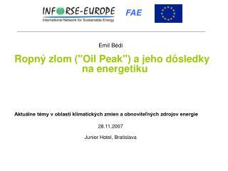 """Emil Bédi Ropný zlom (""""Oil Peak"""") a jeho dôsledky na energetiku"""