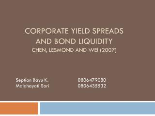 Corporate Yield Spreads and Bond Liquidity CHEN, LESMOND and WEI (2007)