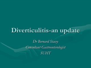 Diverticulitis-an update