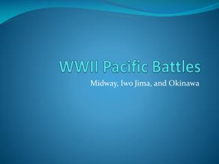 WWII Pacific Battles