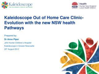 Kaleidoscope Out of Home Care Clinic- Evolution with the new NSW health Pathways