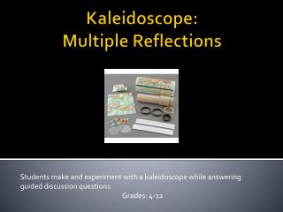 Kaleidoscope :  Multiple  Reflections