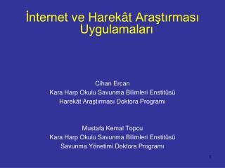 İnternet ve Harekât Araştırması Uygulamaları Cihan Ercan