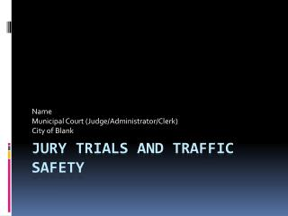 jury trials and Traffic Safety